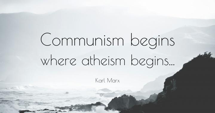 75141-karl-marx-quote-communism-begins-where-atheism-begins